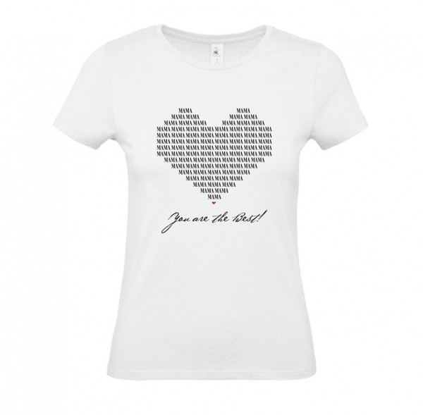 Damen Shirt White - MAMA YOU ARE THE BEST!