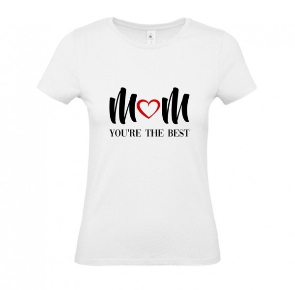 Damen Shirt White - MOM YOU ARE THE BEST!